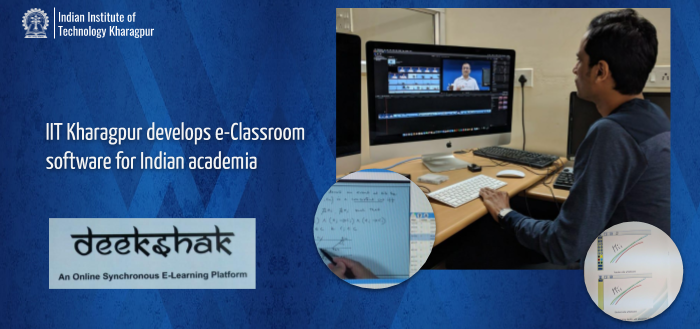 IIT Kharagpur develops e-Classroom software for Indian academia – DEEKSHAK