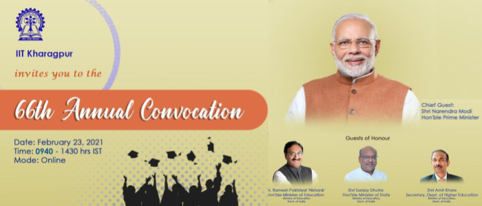 Pradhan Mantri and Shiksha Mantri and Rajya Mantri (Education) to Grace the 66th Convocation of IIT Kharagpur