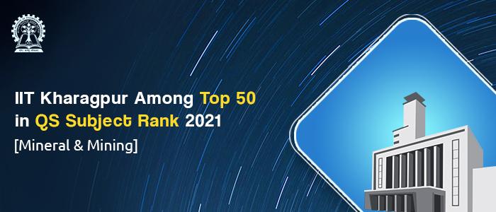 IIT Kharagpur Among Top 50 in QS Subject Rank 2021
