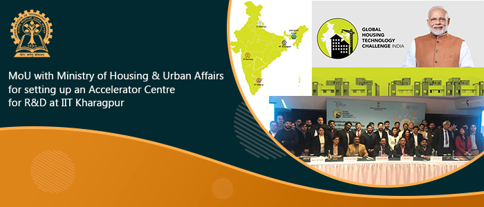 MoU with Ministry of Housing & Urban Affairs for setting up an Accelerator Centre for R&D at IIT Kharagpur